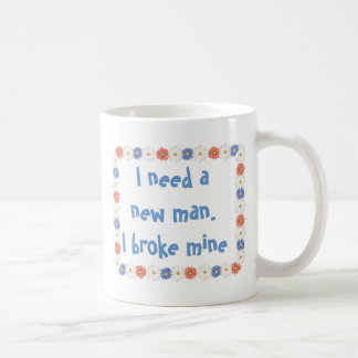 Need a new man coffee mugs