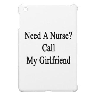 Need A Nurse Call My Girlfriend Case For The iPad Mini