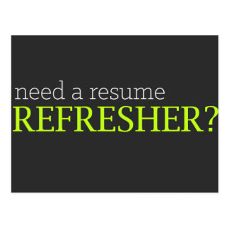 NEED A RESUME REFRESHER? POSTCARD