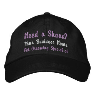 Need a Shave? Pet Groomer Business Embroidered Cap Embroidered Hat