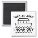 Need An Ark? I Noah Guy. Square Magnet