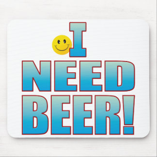 Need Beer Life B Mouse Pad