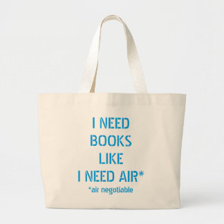 Need Books Like I Need Air (Air Negotiable) Large Tote Bag