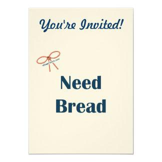 Need Bread Reminders 13 Cm X 18 Cm Invitation Card