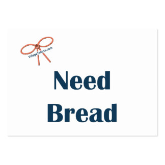 Need Bread Reminders Pack Of Chubby Business Cards
