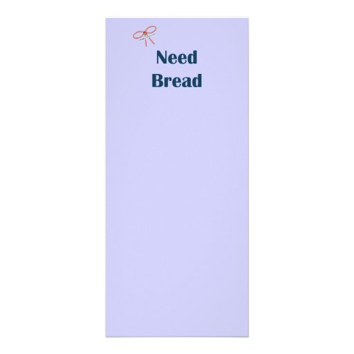 Need Bread Reminders Customized Rack Card