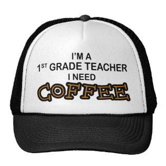 Need Coffee - 1st Grade Trucker Hats