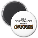 Need Coffee - Belly Dancer Fridge Magnets