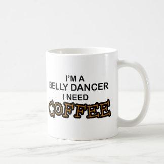 Need Coffee - Belly Dancer Mugs