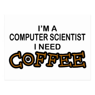 Need Coffee - Computer Scientist Postcard
