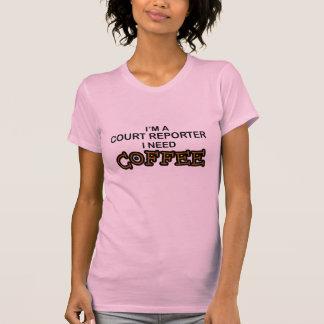 Need Coffee - Court Reporter Tee Shirt
