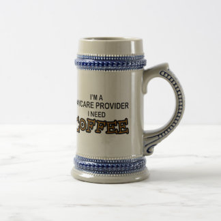 Need Coffee - Daycare Provider Beer Stein