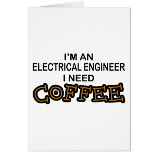 Need Coffee - Electrical Engineer Cards