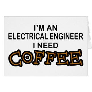 Need Coffee - Electrical Engineer Greeting Card