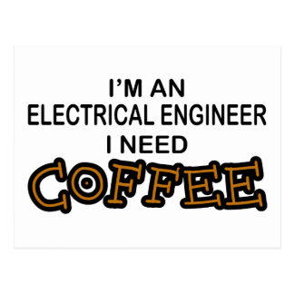 Need Coffee - Electrical Engineer Post Cards