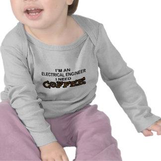 Need Coffee - Electrical Engineer Tee Shirt