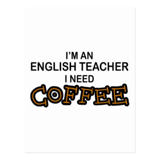 Need Coffee - English Teacher Postcard