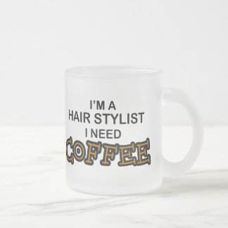Need Coffee - Hair Stylist Frosted Glass Mug