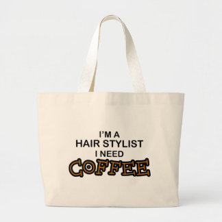 Need Coffee - Hair Stylist Large Tote Bag