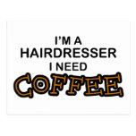 Need Coffee - Hairdresser Post Cards