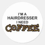 Need Coffee - Hairdresser Round Sticker