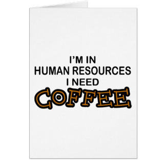 Need Coffee - Human Resources Card
