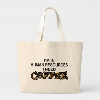 Need Coffee - Human Resources Large Tote Bag
