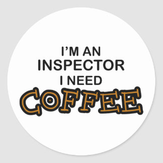 Need Coffee - Inspector Classic Round Sticker