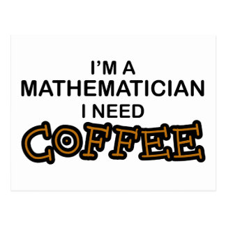 Need Coffee - Mathematician Postcard