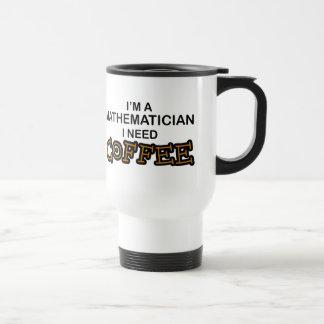 Need Coffee - Mathematician Stainless Steel Travel Mug