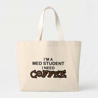 Need Coffee - Med Student Large Tote Bag
