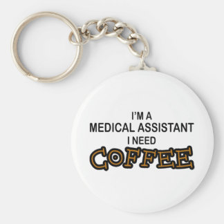 Need Coffee - Medical Assisant Basic Round Button Key Ring
