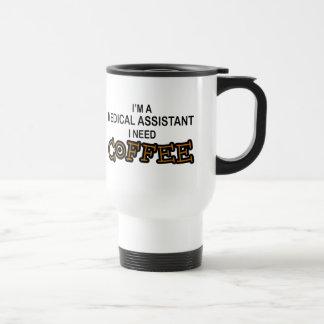 Need Coffee - Medical Assisant Coffee Mugs