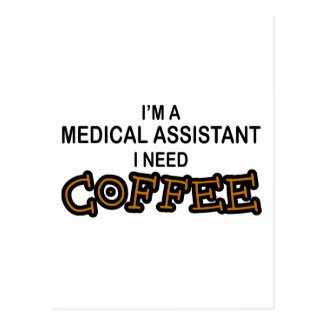 Need Coffee - Medical Assisant Postcard