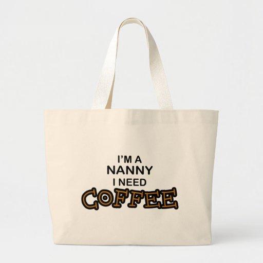 Need Coffee - Nanny Canvas Bags