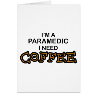 Need Coffee - Paramedic Card