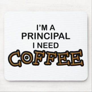 Need Coffee - Principal Mouse Pad