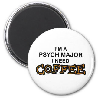Need Coffee - Psych Major 6 Cm Round Magnet