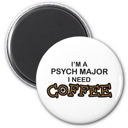 Need Coffee - Psych Major Fridge Magnets
