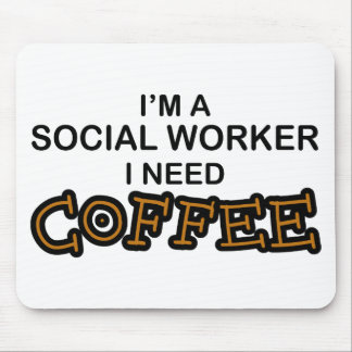 Need Coffee - Social Worker Mouse Mat