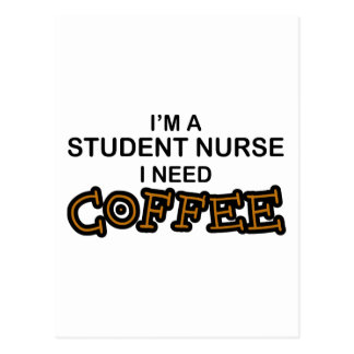 Need Coffee - Student Nurse Postcard