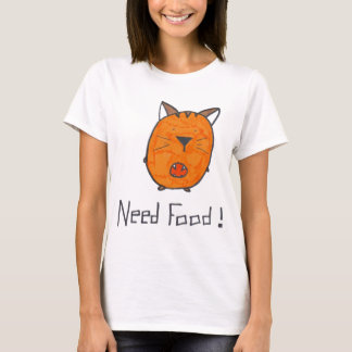 need food T-Shirt