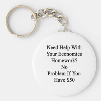 Need Help With Your Economics Homework No Problem Basic Round Button Key Ring