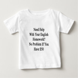 Need Help With Your English Homework No Problem If Baby T-Shirt
