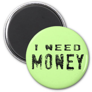 Need Money magnets