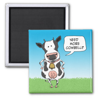 Need More Cowbell Square Magnet