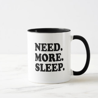 Need More Sleep Coffee Mug