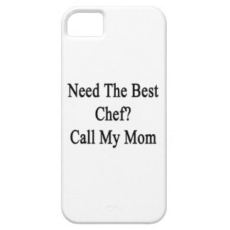 Need The Best Chef Call My Mom iPhone 5 Case