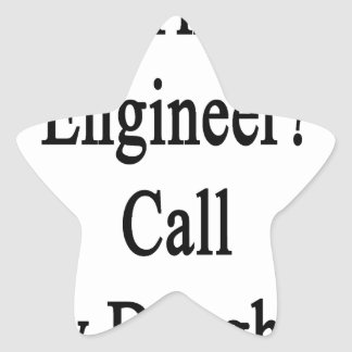 Need The Best Engineer Call My Daughter Star Sticker
