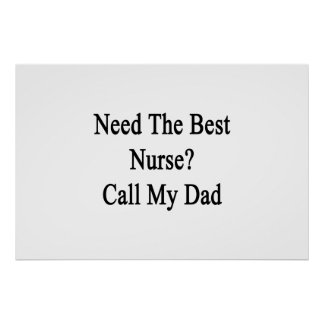 Need The Best Nurse Call My Dad. Poster